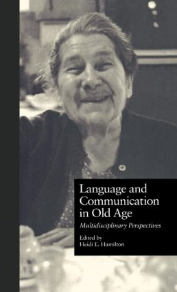 Language and Communication in Old Age: Multidisciplinary Perspectives (Hardback) book cover