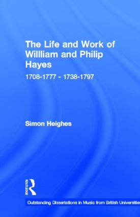 The Life and Work of William and Philip Hayes: 1708-1777--1738-1797, 1st Edition (Hardback) book cover