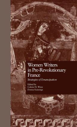Women Writers in Pre-Revolutionary France: Strategies of Emancipation, 1st Edition (Hardback) book cover