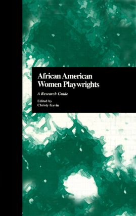 African American Women Playwrights: A Research Guide, 1st Edition (Hardback) book cover