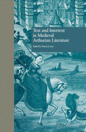 Text and Intertext in Medieval Arthurian Literature (Hardback) book cover