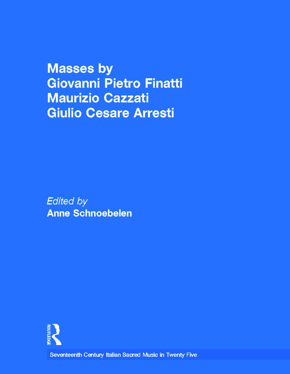 Masses by Giovanni Pietro Finatti, Maurizio Cazzati, Giulio Cesare Arresti: 1st Edition (Hardback) book cover