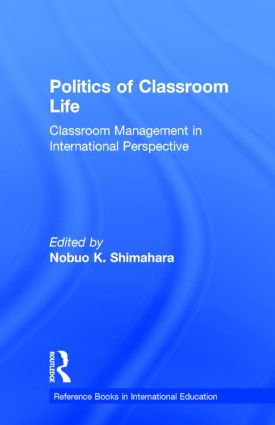 Politics of Classroom Life: Classroom Management in International Perspective (Hardback) book cover