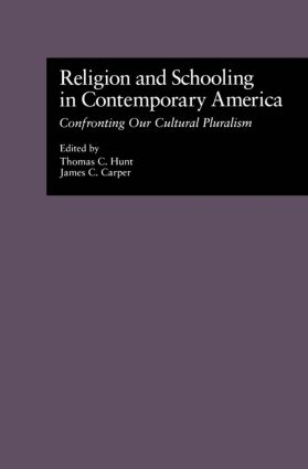 Religion and Schooling in Contemporary America: Confronting Our Cultural Pluralism (Hardback) book cover