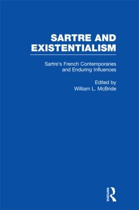 Sartre's French Contemporaries and Enduring Influences: Camus, Merleau-Ponty, Debeauvoir & Enduring Influences (Hardback) book cover