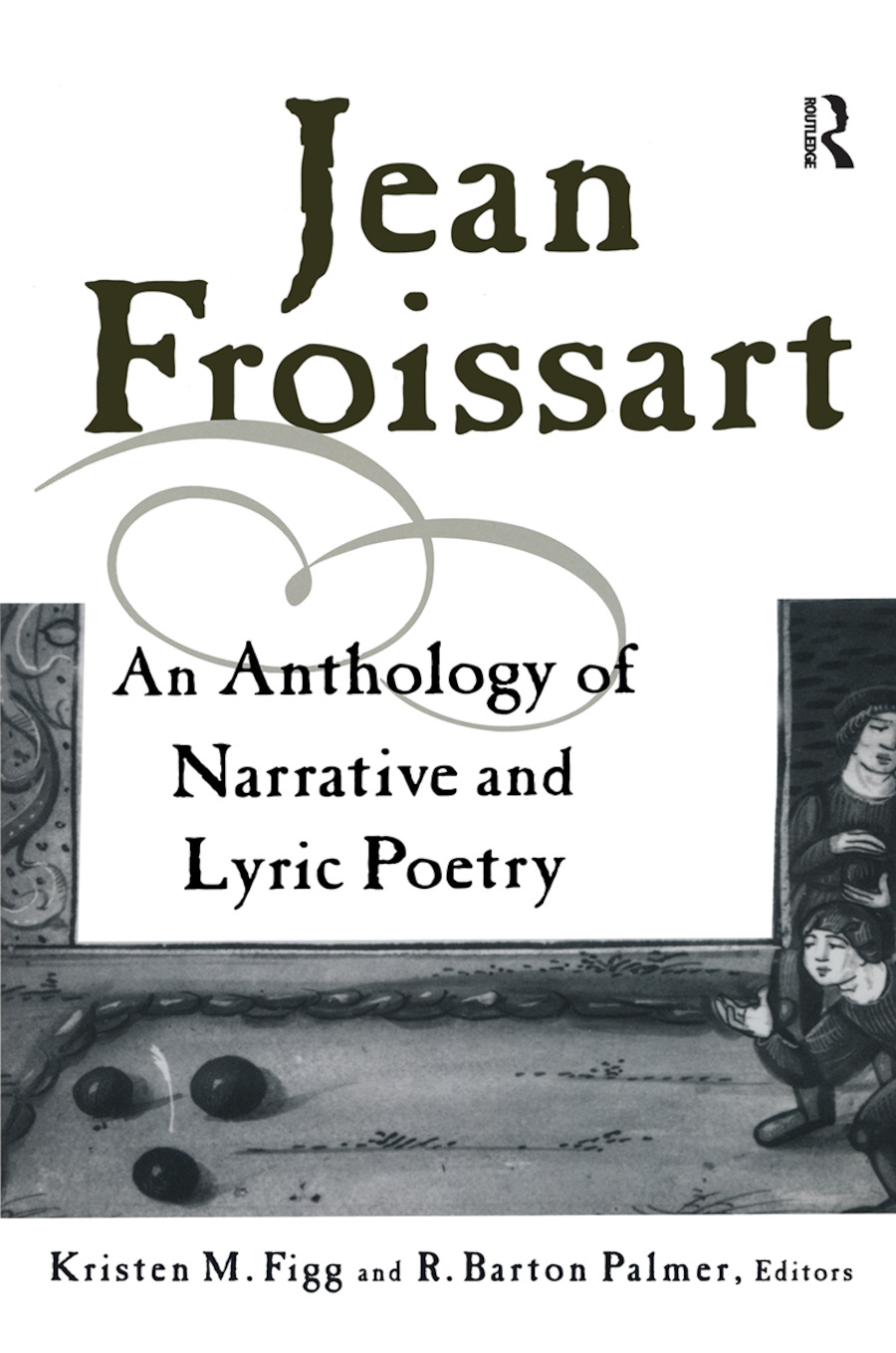 Jean Froissart: A Dual Language Anthology, 1st Edition (Hardback) book cover
