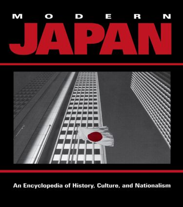 Modern Japan: An Encyclopedia of History, Culture, and Nationalism, 1st Edition (Hardback) book cover