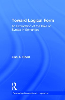 Toward Logical Form: An Exploration of the Role of Syntax in Semantics, 1st Edition (Hardback) book cover