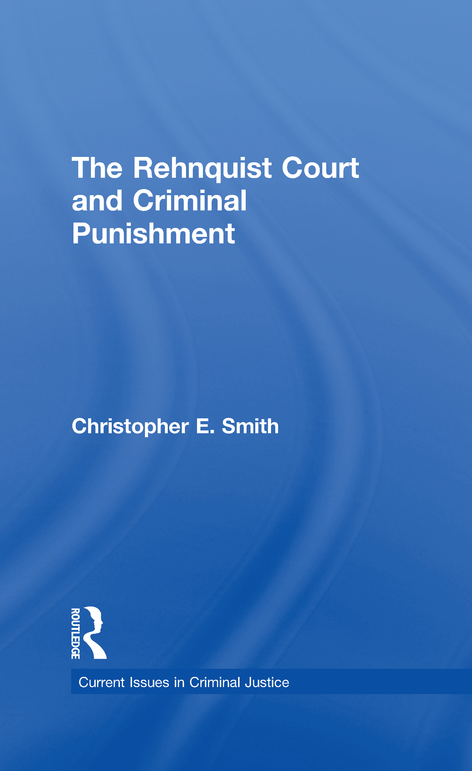 The Rehnquist Court and Criminal Punishment (e-Book) book cover