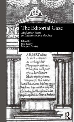 The Editorial Gaze: Mediating Texts in Literature and the Arts, 1st Edition (Hardback) book cover