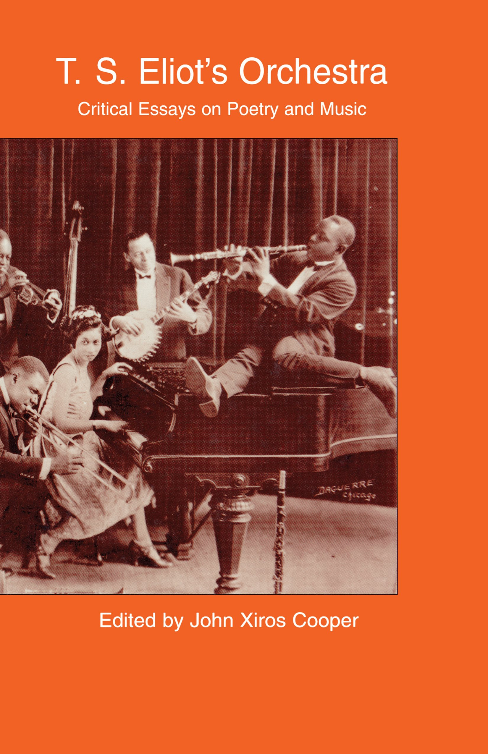 T.S. Eliot's Orchestra: Critical Essays on Poetry and Music book cover