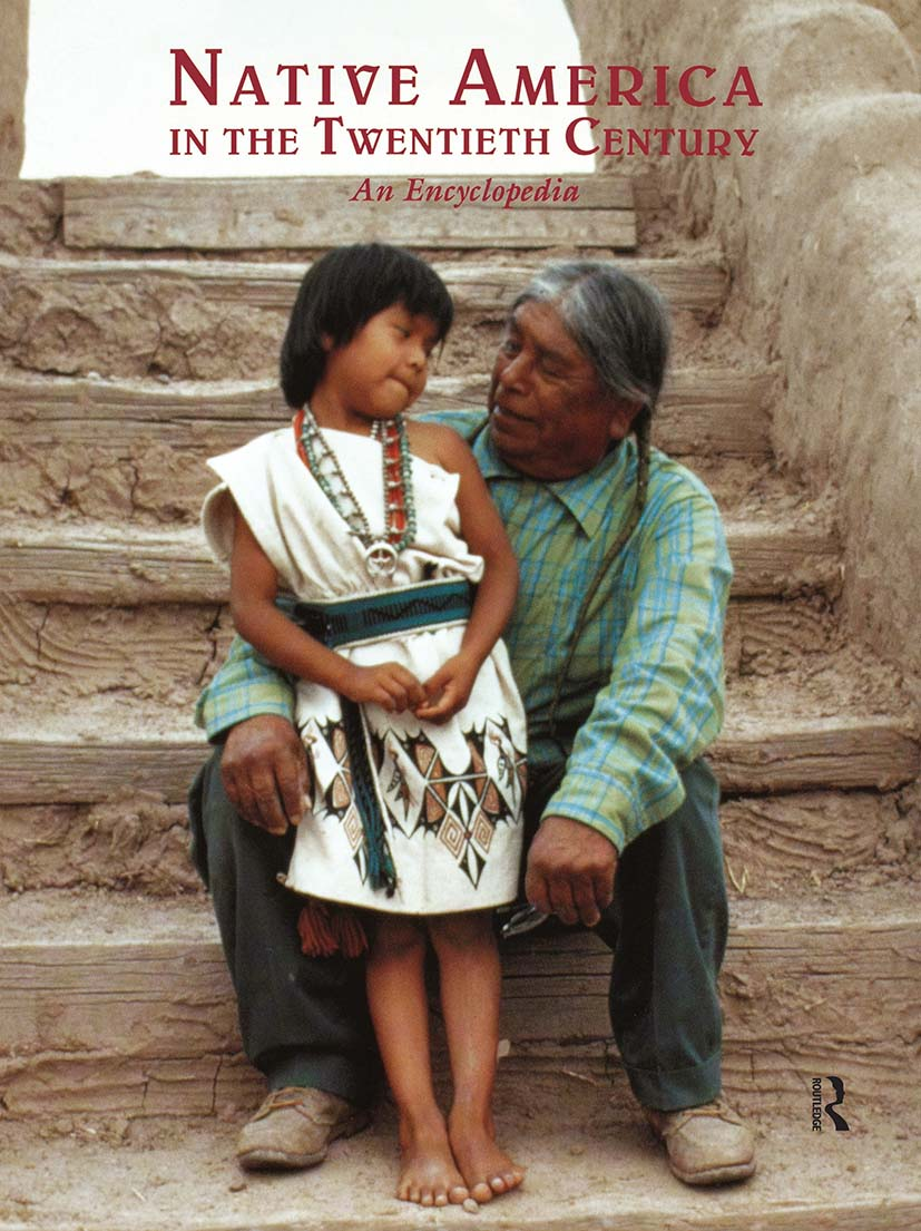 Native America in the Twentieth Century: An Encyclopedia, 1st Edition (Paperback) book cover