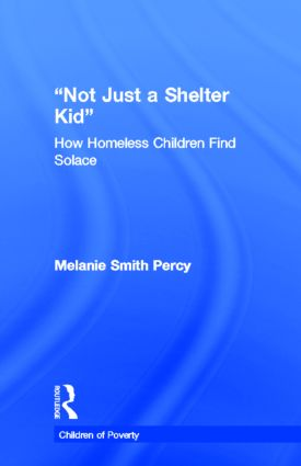 Not Just a Shelter Kid: How Homeless Children Find Solace, 1st Edition (Paperback) book cover