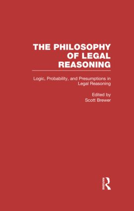 philosophy of legal reasoning a collection of essays by logic probability and presumptions in legal reasoning