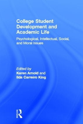 College Student Development and Academic Life: Psychological, Intellectual, Social and Moral Issues (Hardback) book cover