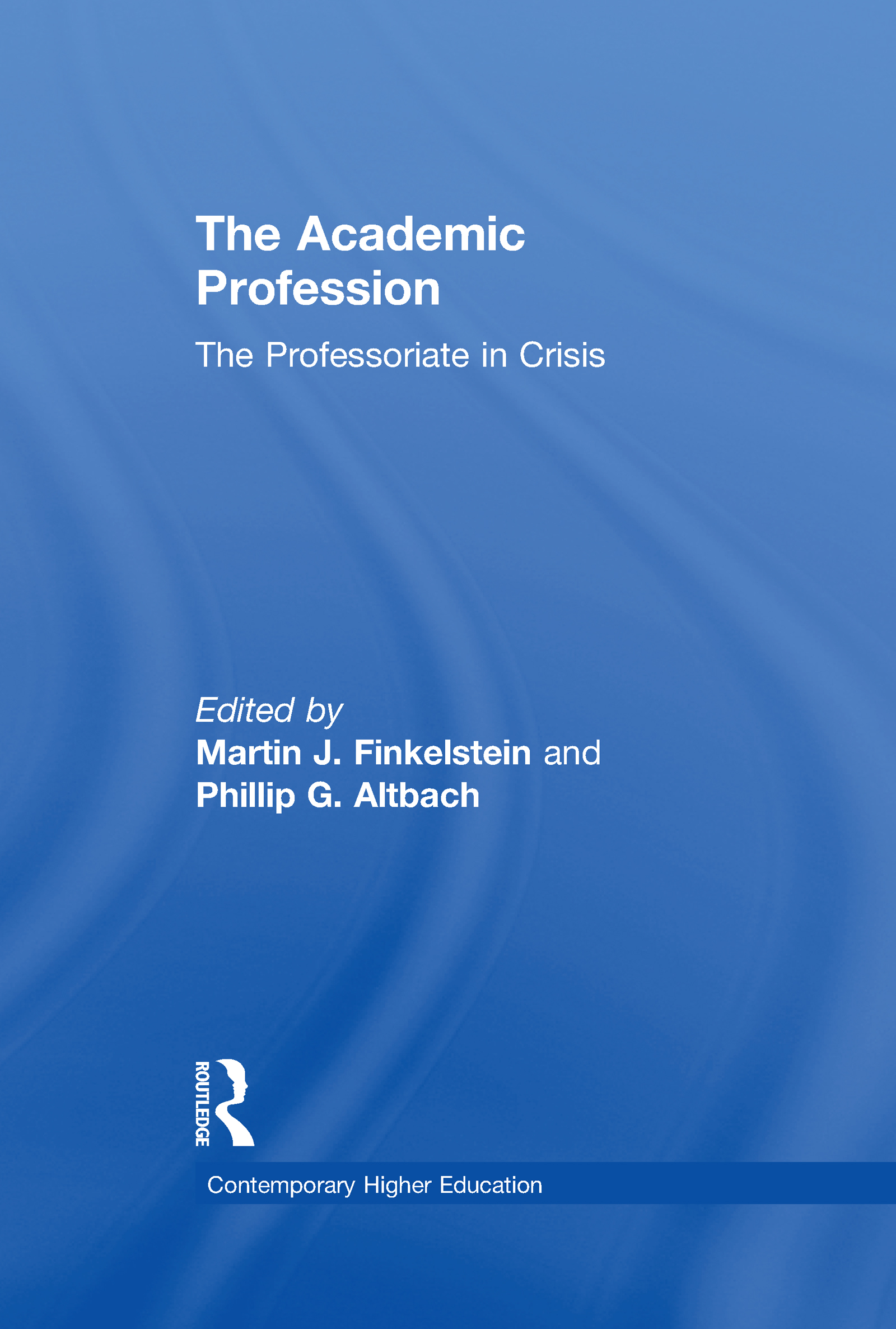 The Academic Profession: The Professoriate in Crisis (Hardback) book cover