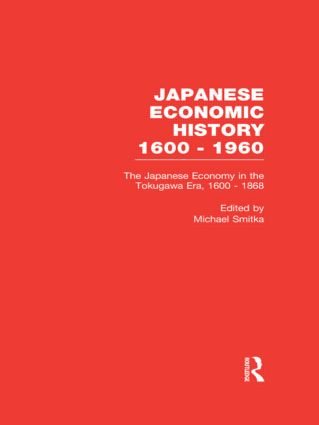The Japanese Economy in the Tokugawa Era, 1600-1868 book cover