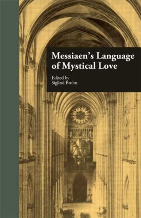 Messiaen's Language of Mystical Love (Hardback) book cover
