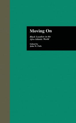 Moving On: Black Loyalists in the Afro-Atlantic World, 1st Edition (Hardback) book cover