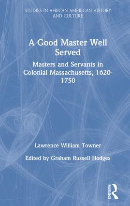 A Good Master Well Served: Masters and Servants in Colonial Massachusetts, 1620-1750 book cover