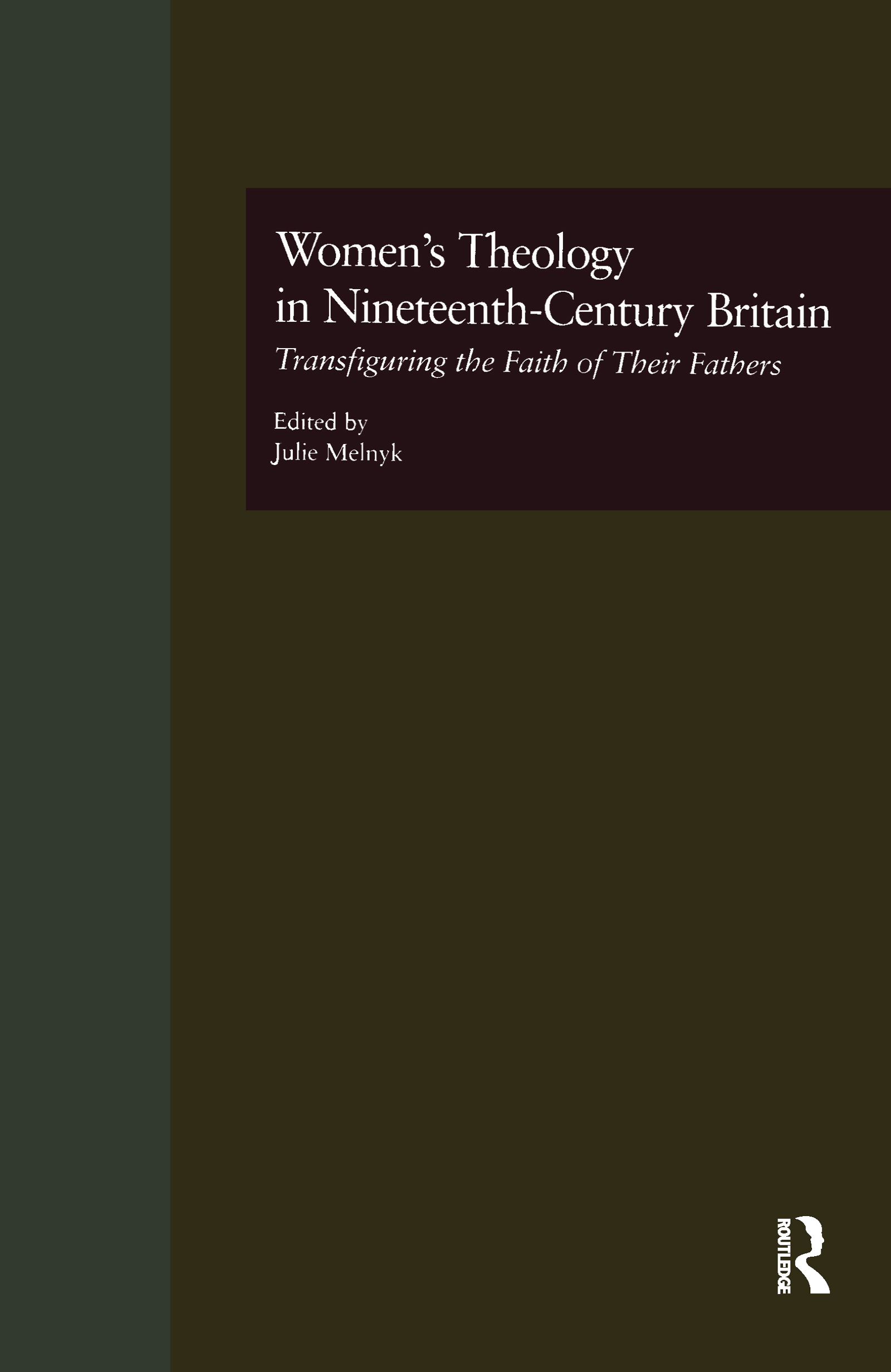 Women's Theology in Nineteenth-Century Britain: Transfiguring the Faith of Their Fathers book cover