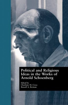 Political and Religious Ideas in the Works of Arnold Schoenberg book cover