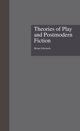 Theories of Play and Postmodern Fiction book cover