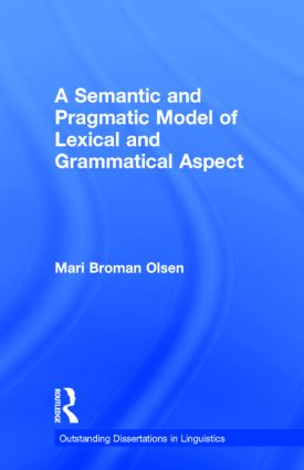 A Semantic and Pragmatic Model of Lexical and Grammatical Aspect: 1st Edition (Hardback) book cover
