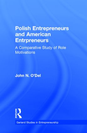 Polish Entrepreneurs and American Entrepreneurs: A Comparative Study of Role Motivations, 1st Edition (Hardback) book cover