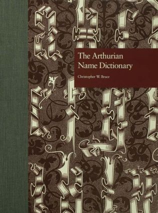 The Arthurian Name Dictionary: 1st Edition (Hardback) book cover