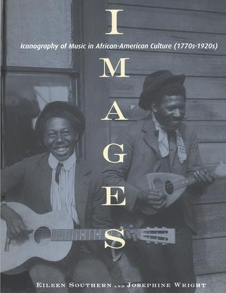 Images: Iconography of Music in African-American Culture (1770s-1920s), 1st Edition (Hardback) book cover