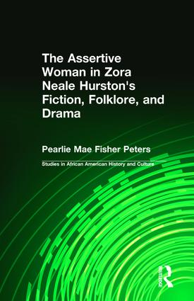 The Assertive Woman in Zora Neale Hurston's Fiction, Folklore, and Drama (Hardback) book cover