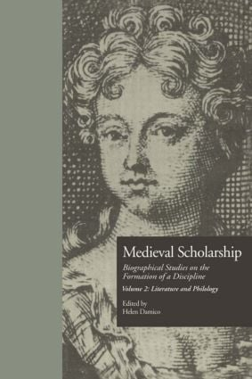 Medieval Scholarship: Biographical Studies on the Formation of a Discipline: Literature and Philology book cover