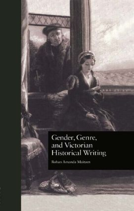 Gender, Genre, and Victorian Historical Writing (Hardback) book cover