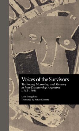 Voices of the Survivors: Testimony, Mourning, and Memory in Post-Dictatorship Argentina (1983-1995) (Hardback) book cover