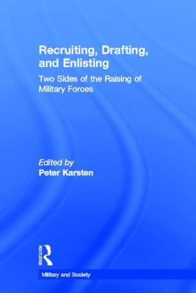 Recruiting, Drafting, and Enlisting: Two Sides of the Raising of Military Forces book cover