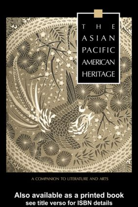 The Asian Pacific American Heritage: A Companion to Literature and Arts, 1st Edition (Hardback) book cover