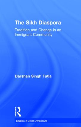 The Sikh Diaspora: Tradition and Change in an Immigrant Community book cover