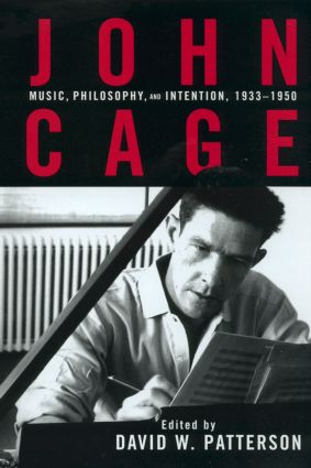 John Cage: Music, Philosophy, and Intention, 1933-1950 (Hardback) book cover
