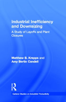 Industrial Inefficiency and Downsizing: A Study of Layoffs and Plant Closures book cover