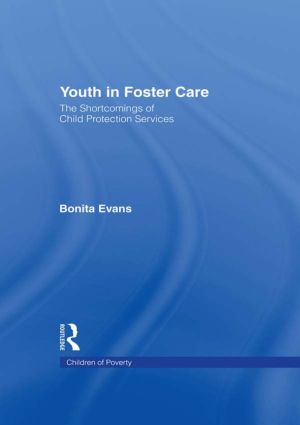 Youth in Foster Care: The Shortcomings of Child Protection Services, 1st Edition (Hardback) book cover