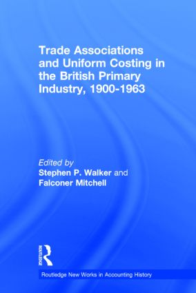 Trade Associations and Uniform Costing in the British Printing Industry, 1900-1963 (Hardback) book cover