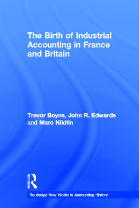 The Birth of Industrial Accounting in France and Britain (Hardback) book cover
