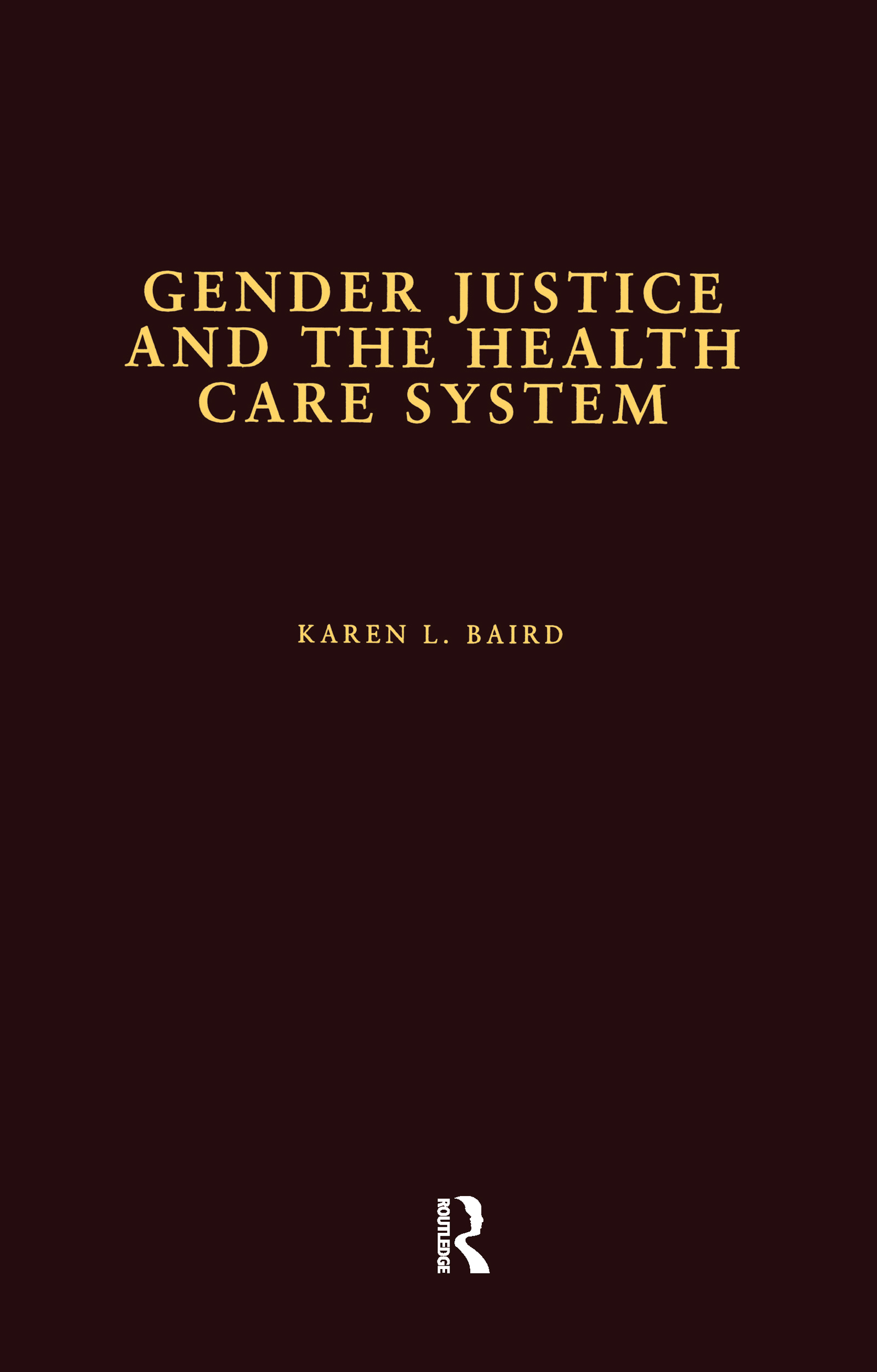Gender Justice and the Health Care System: 1st Edition (Hardback) book cover