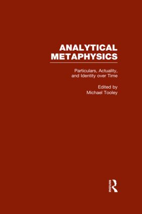 Particulars, Actuality, and Identity over Time, vol 4: Analytical Metaphysics, 1st Edition (Hardback) book cover