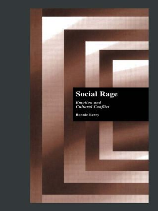 Social Rage: Emotion and Cultural Conflict book cover