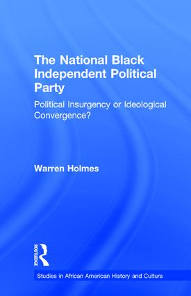 The National Black Independent Party: Political Insurgency or Ideological Convergence? (Hardback) book cover