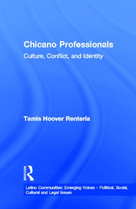 Chicano Professionals: Culture, Conflict, and Identity (Hardback) book cover