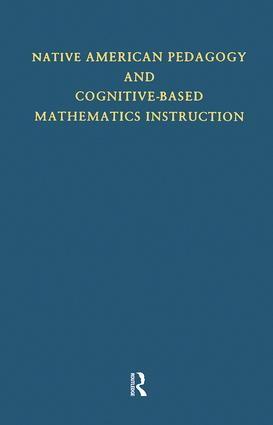 Native American Pedagogy and Cognitive-Based Mathematics Instruction book cover