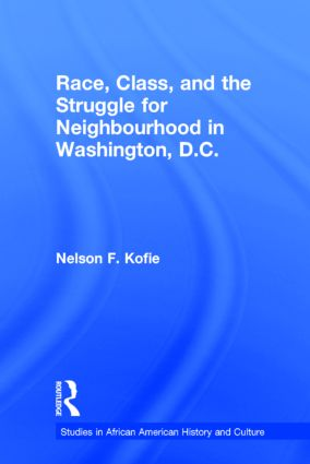 Race, Class, and the Struggle for Neighborhood in Washington, DC (Hardback) book cover